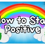 Stay positive always...