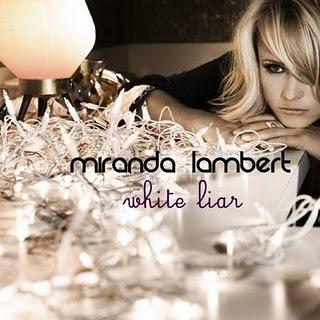 "Miranda Lambert ""White Liar"""