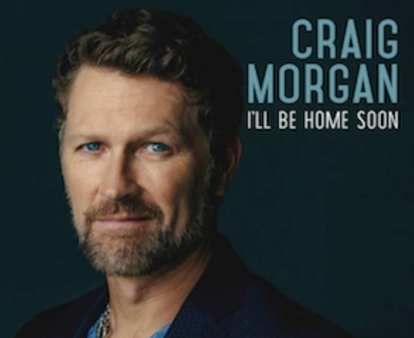"""Craig Morgan, """"I'll Be home Soon"""""""