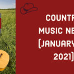 Country Music News January of 2021